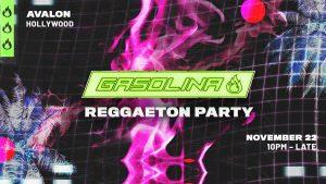 🦃⛽ Gasolina Reggaeton Party @ Avalon 👇(limited) FREE Entry RSVPs👇 🥧🔥 @ Avalon Hollywood