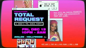 📱Total Request: A 2000s TRL Dance Party @ Avalon 👇(limited) FREE Entry RSVPs👇 @ Avalon Hollywood