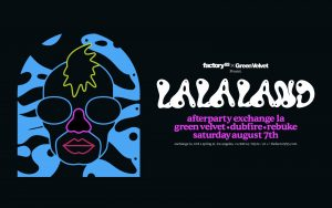 💚 La La Land Afterparty ft. Green Velvet with Dubfire & Rebuke @ Exchange (21+) @ Exchange LA