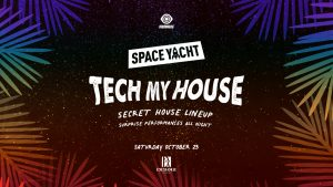 🚀 Space Yacht: Tech My House @ Exchange (21+) 👇FREE with RSVP Link👇 🔊 @ Exchange LA